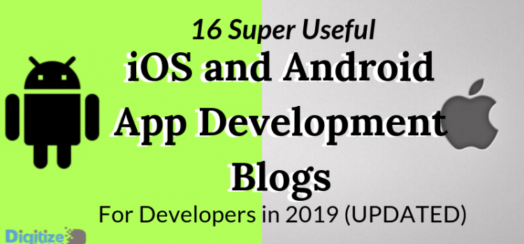 16 Super Useful iOS and Android App Development Blogs For Developers in 2019 (UPDATED)