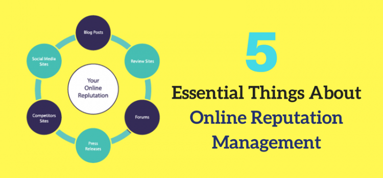 Thinking of Online Reputation Management? Know 5 Essential Things