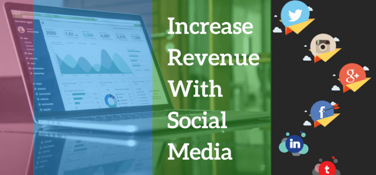 4 Ways: Now, Generate Revenue With the Help of Social Media!