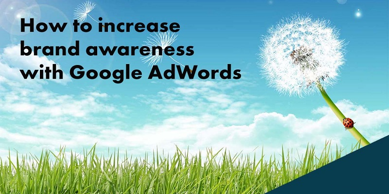 6 increase-brand-awareness-with-google-adwords