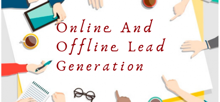 Top 6 Ways To Effectively Blend Online and Offline Lead Generation for Best Results