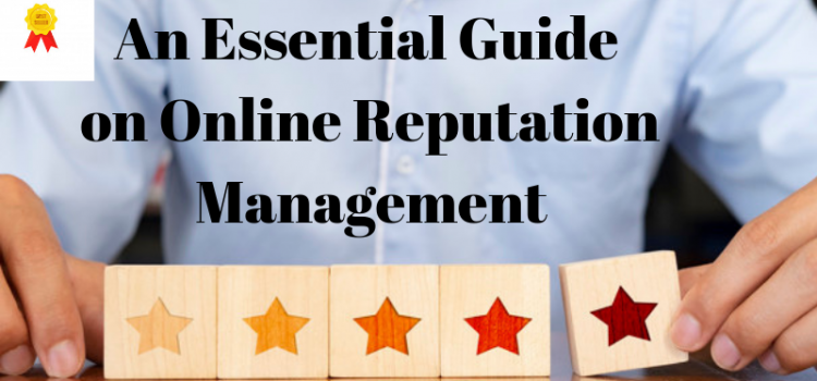 An Essential Guide on Online Reputation Management