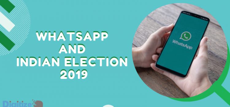WhatsApp and Indian Election 2019